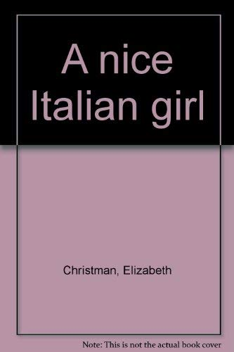 9780396072959: A nice Italian girl