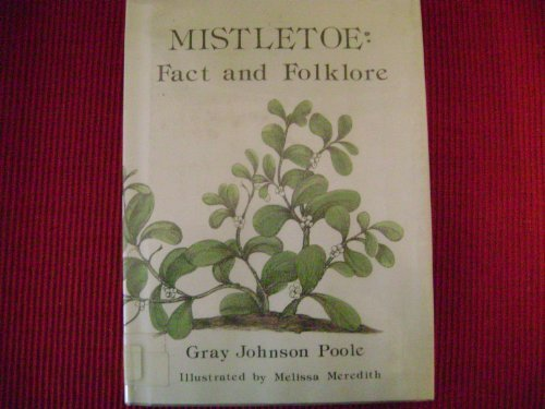 Mistletoe: Fact and Folklore.