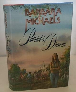 Patriot's Dream ***SIGNED***: Barbara Michaels [Elizabeth Peters, Barbara Mertz]