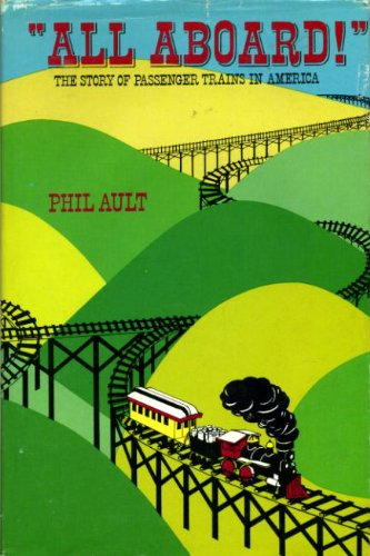 All Aboard!: The Story of Passenger Trains in America