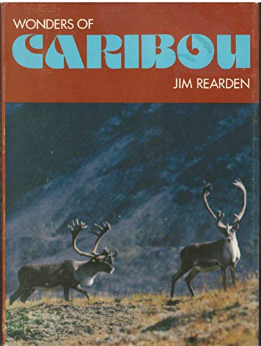 Wonders of caribou (Dodd, Mead wonders books) (0396073611) by Jim Rearden