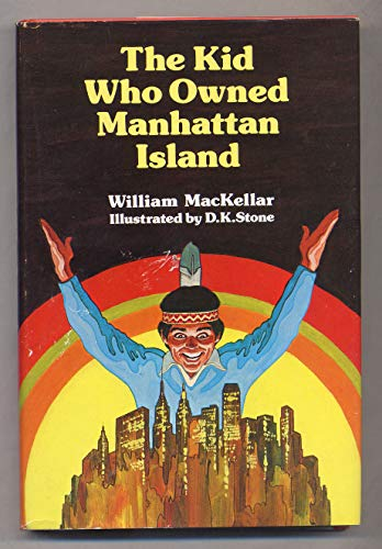 The kid who owned Manhattan Island (9780396073635) by William MacKellar