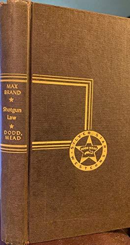 Shotgun law (Silver star westerns) (9780396073710) by Max Brand