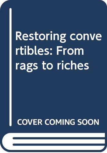 9780396073826: Restoring convertibles: From rags to riches