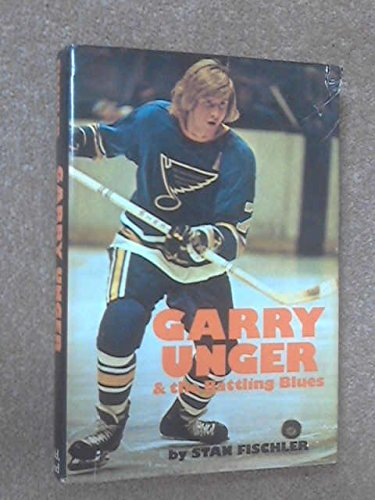 9780396073888: Garry Unger and the battling Blues