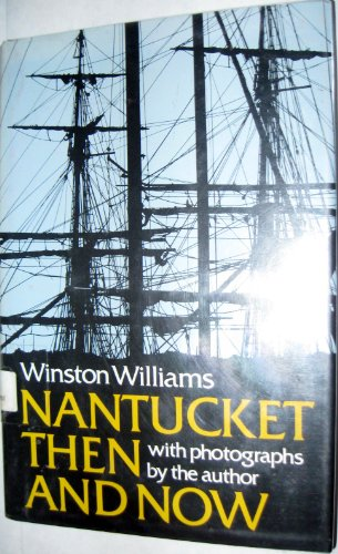 Nantucket Then and Now Being an Updated History and Guide