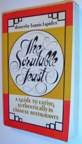 9780396074489: The scrutable feast: A guide to eating authentically in Chinese restaurants