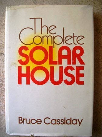 9780396074939: The complete solar house