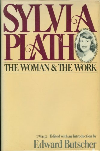 9780396074977: Sylvia Plath: The woman and the work