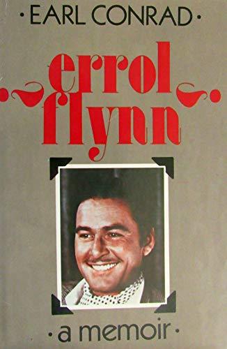 Errol Flynn: A Memoir (: Earl Conrad