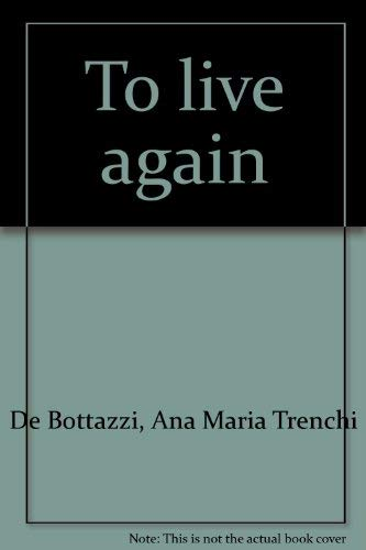 To live again: De Bottazzi, Ana Maria Trenchi