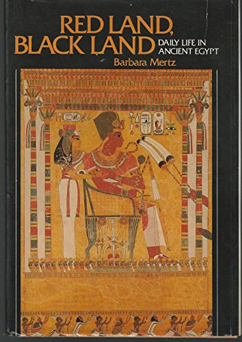 Red Land, Black Land: Daily Life in Ancient Egypt: Mertz, Barbara