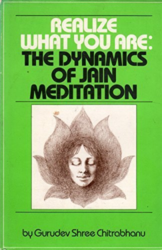 Realize What You Are: The Dynamics of Jain Meditation