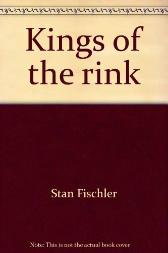 Kings of the rink: Fischler, Stan