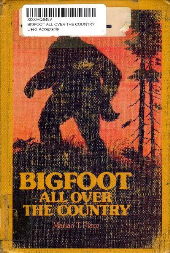 Bigfoot All over the Country: Place, Marian T.