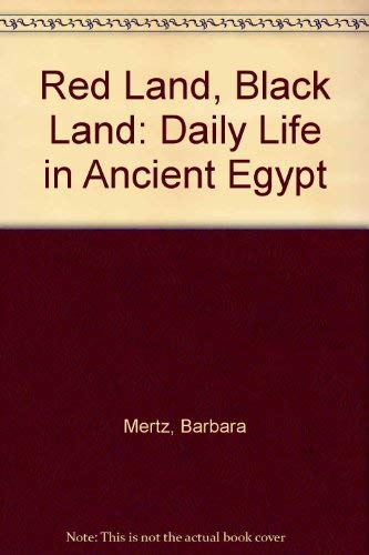 9780396076407: Red Land, Black Land: Daily Life in Ancient Egypt