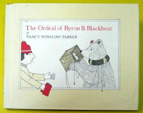 The Ordeal of Byron B. Blackbear: Nancy Winslow Parker