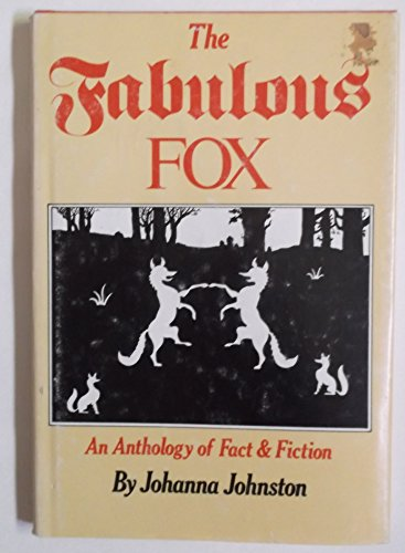 The Fabulous Fox: An Anthology of Fact and Fiction: Dodd Mead