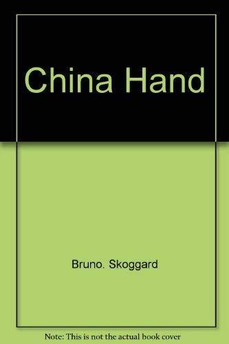 China Hand: Skoggard, Bruno