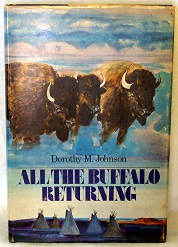All The Buffalo Returning: Johnson, Dorothy M.