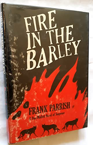 9780396076841: Fire in the barley: A novel of suspense