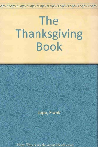 The Thanksgiving Book (039607703X) by Frank Jupo