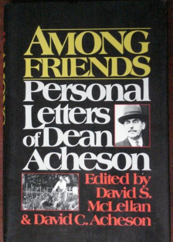 9780396077213: Among friends: Personal letters of Dean Acheson