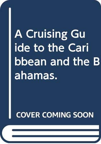 9780396077749: A Cruising Guide to the Caribbean and the Bahamas.