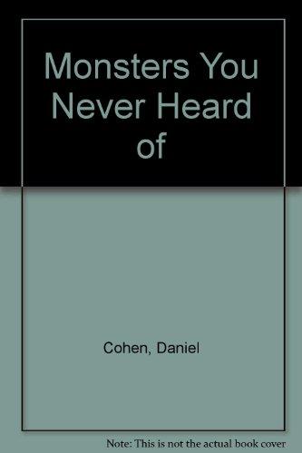 Monsters You Never Heard of: Cohen, Daniel