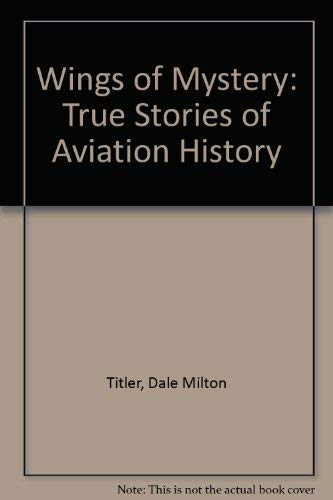 9780396078265: Wings of Mystery: True Stories of Aviation History