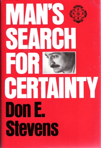 Man's Search for Certainty: Stevens, Don E.