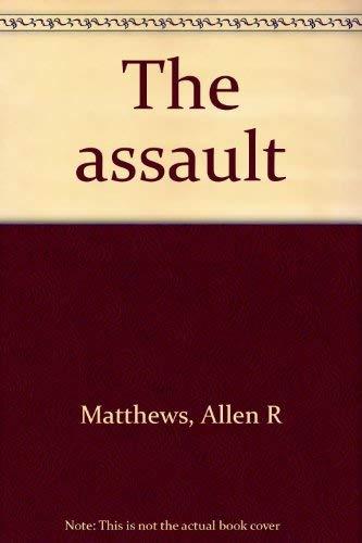 The Assault: Matthews, Allen R.