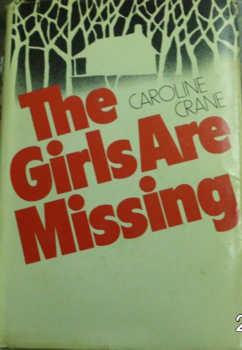 9780396078777: The Girls Are Missing: A Novel of Suspense