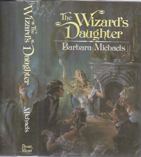 The Wizard's Daughter ***SIGNED***: Barbara Michaels [Elizabeth Peters, Barbara Mertz]