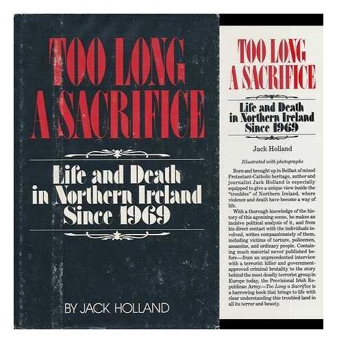Too Long A Sacrifice: Life and Death: Holland, Jack