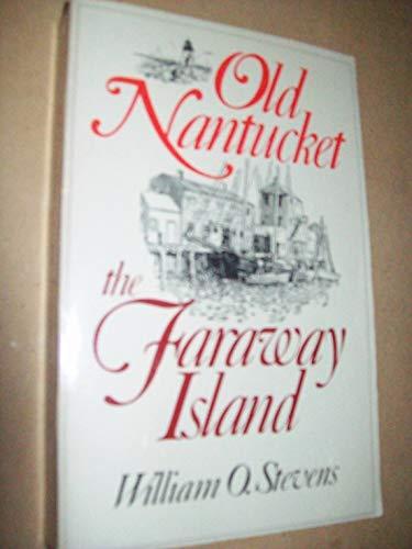 9780396079477: Old Nantucket, the faraway island