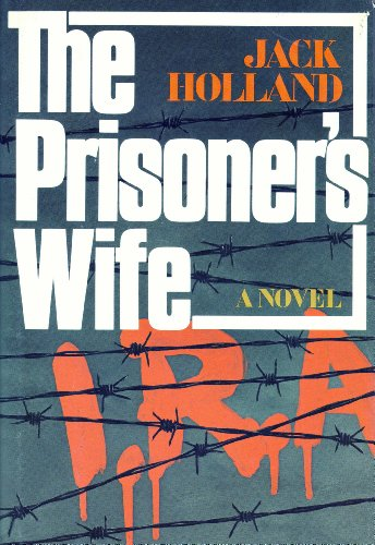 The Prisoner's Wife: Holland, Jack