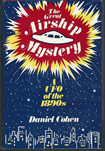 9780396079903: The Great Airship Mystery : a UFO of the 1890s / Daniel Cohen