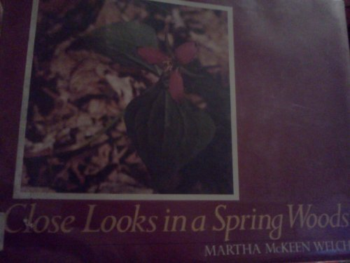 Close Looks in a Spring Woods: Martha Mckeen Welch