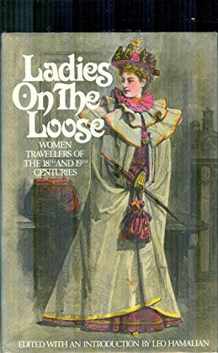 Ladies on the Loose : Women Travellers: Hamalian, K. Leo