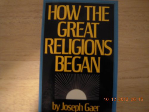 How the Great Religions Began (A Dodd, Mead quality paperback): Gaer, Joseph
