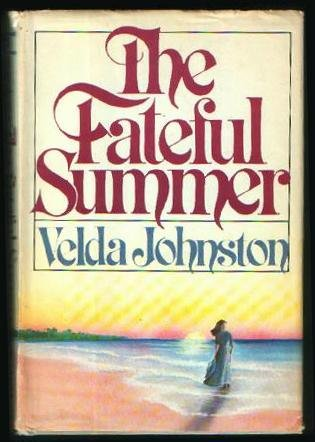The Fateful Summer: Velda Johnston