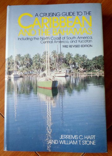 9780396080237: A cruising guide to the Caribbean and the Bahamas: Including the north coast of South America, Central America, and Yucatan