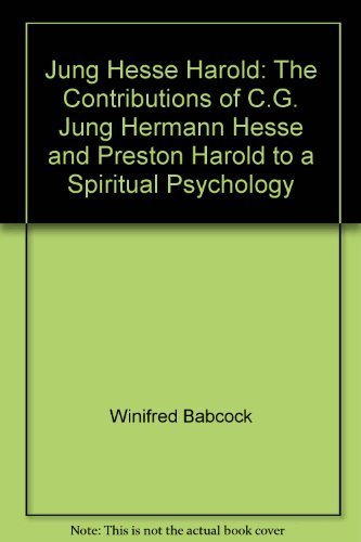 9780396080824: Jung, Hesse, Harold: The contributions of C.G. Jung, Hermann Hesse, and Preston Harold to a spiritual psychology