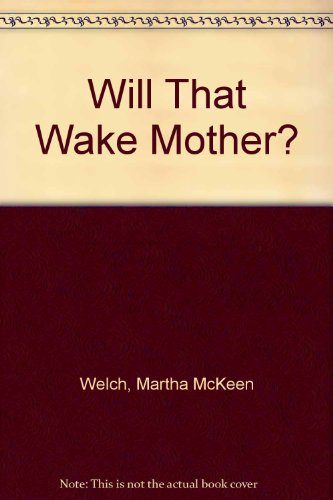 9780396080909: Will That Wake Mother?