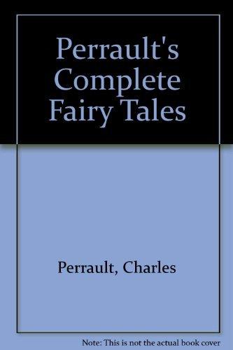 Perrault's Complete Fairy Tales: Charles Perrault; Illustrator-W.