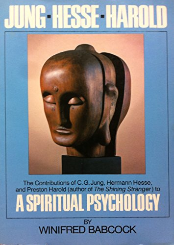 9780396081135: Jung, Hesse, Harold: The Contributions of C.G. Jung, Hermann Hesse, and Preston Harold to a Spiritual Psychology