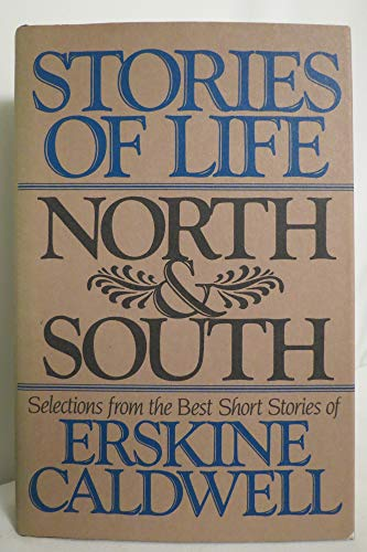 9780396081333: Stories of Life, North & South: Selections from the Best Short Stories of Erskine Caldwell