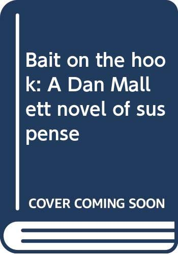 9780396081500: Bait on the Hook: A Dan Mallett Novel of Suspense