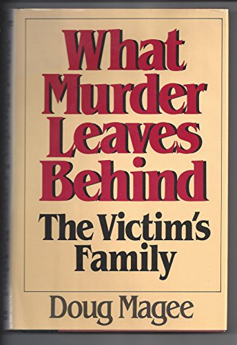 What murder leaves behind: The victim's family: Magee, Doug
